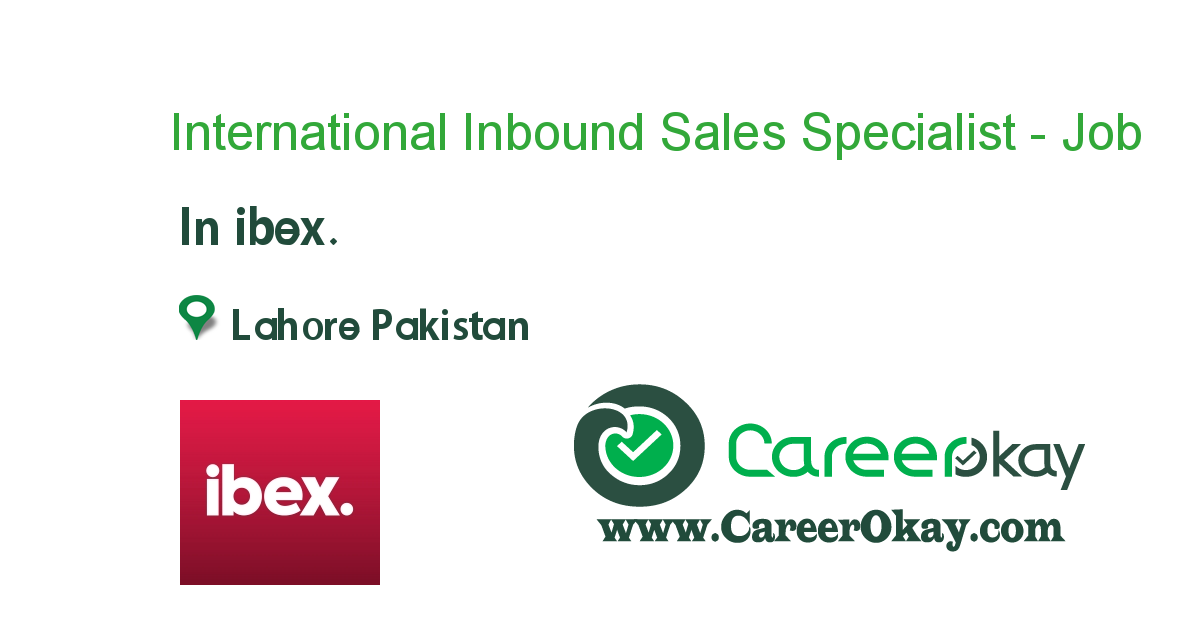 International Inbound Sales Specialist - Lahore