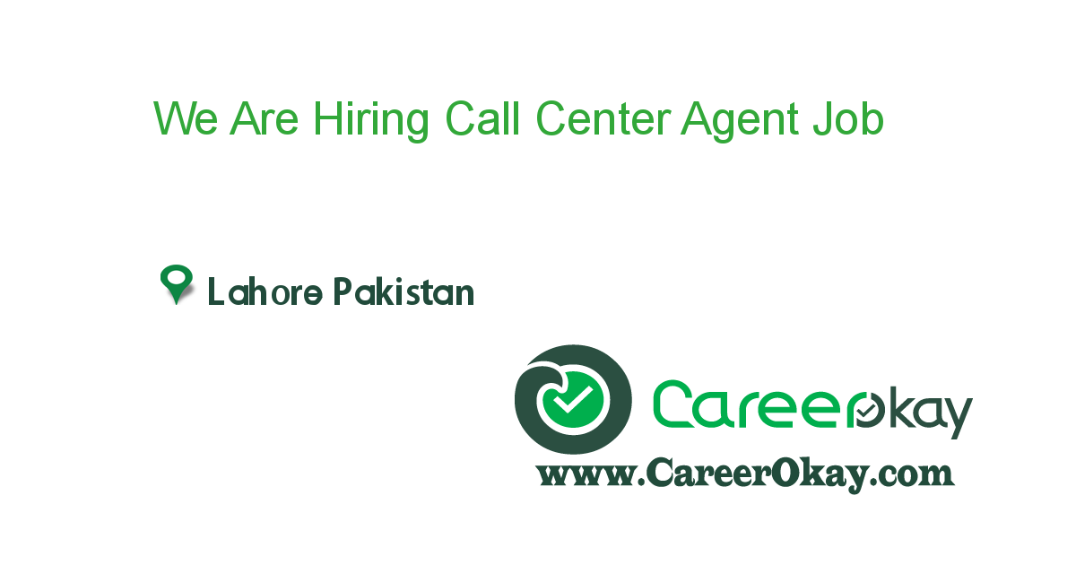 We Are Hiring Call Center Agent
