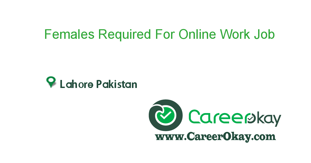 Females Required For Online Work