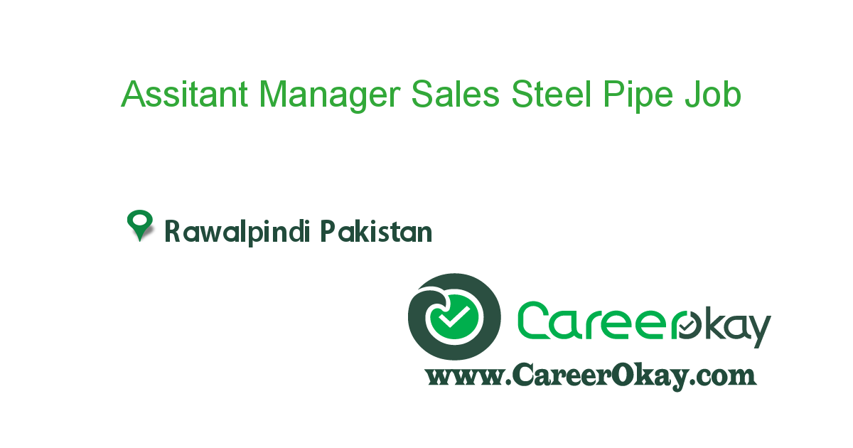 Assitant Manager Sales Steel Pipe Industry