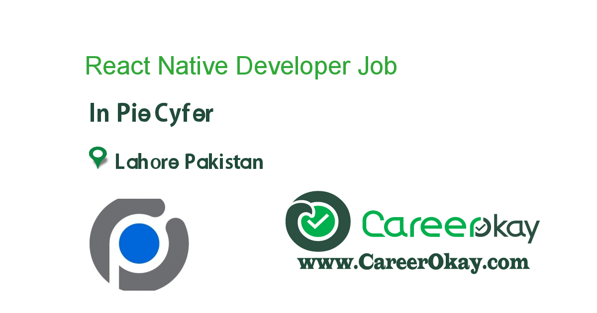 React Native Developer job in PieCyfer in Lahore Pakistan ...
