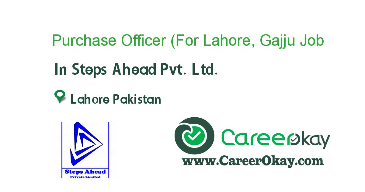 Purchase Officer (For Lahore, Gajju Matta)